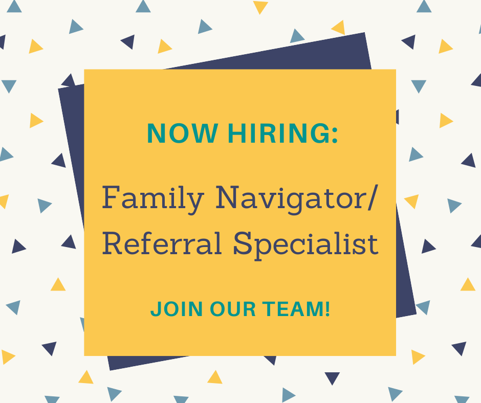 We are hiring a Bilingual Family Navigator/Referral Specialist!